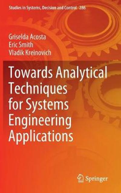 Towards Analytical Techniques for Systems Engineering Applications - Griselda Acosta