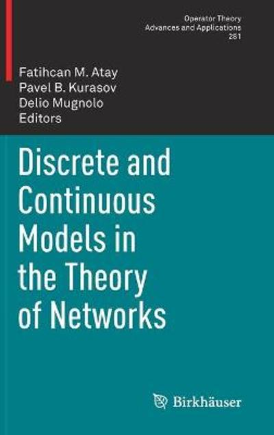 Discrete and Continuous Models in the Theory of Networks - Fatihcan M. Atay