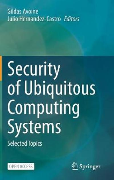 Security of Ubiquitous Computing Systems - Gildas Avoine