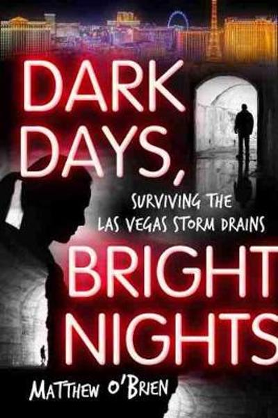 Dark Days, Bright Nights - Matthew O'Brien