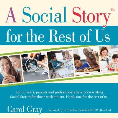 A Social Story for the Rest of Us - Carol Gray