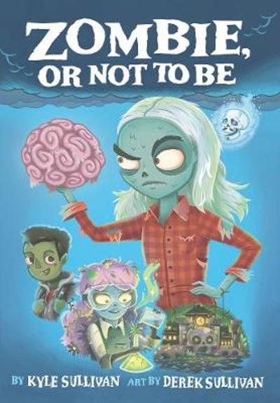 Zombie, Or Not to Be - Kyle Sullivan