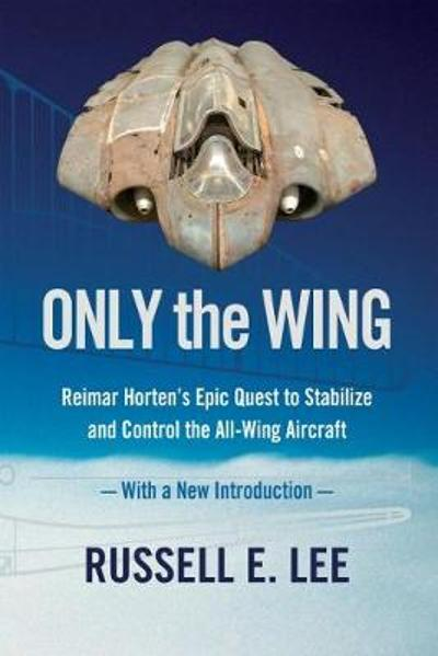 Only the Wing - Russell E. Lee