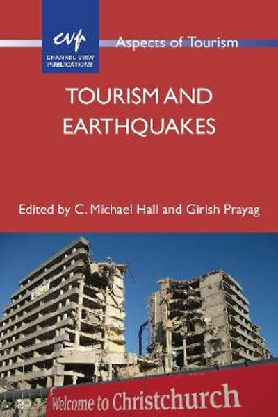 Tourism and Earthquakes - C. Michael Hall