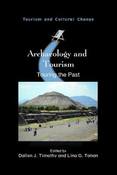 Archaeology and Tourism - Dallen J. Timothy