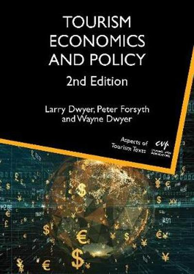 Tourism Economics and Policy - Larry Dwyer