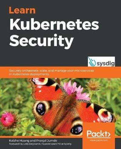 Learn Kubernetes Security - Kaizhe Huang