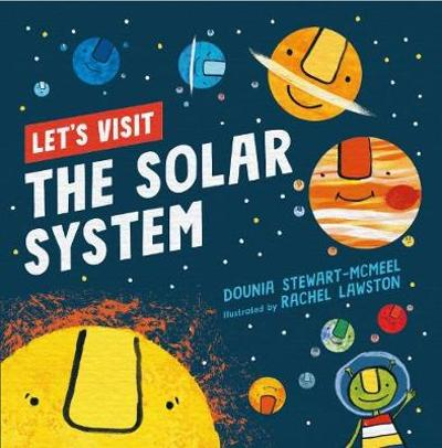 Let's Visit The Solar System - Dounia Stewart-McMeel