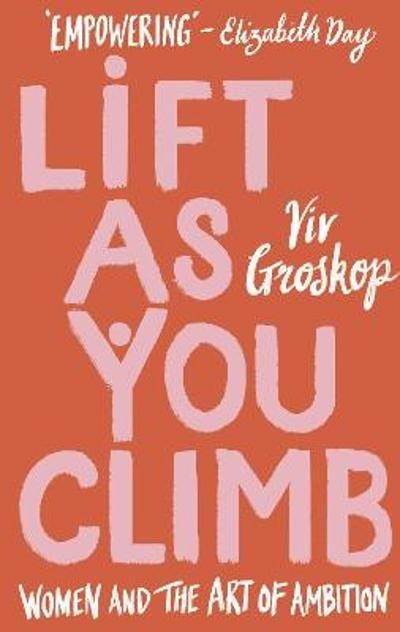 Lift as You Climb - Viv Groskop