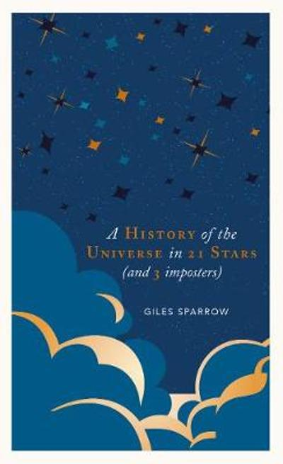 A History of the Universe in 21 Stars - Giles Sparrow