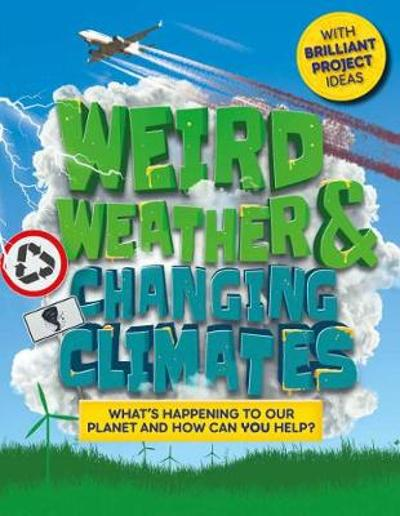 Weird Weather and Changing Climates - Hannah Wilson