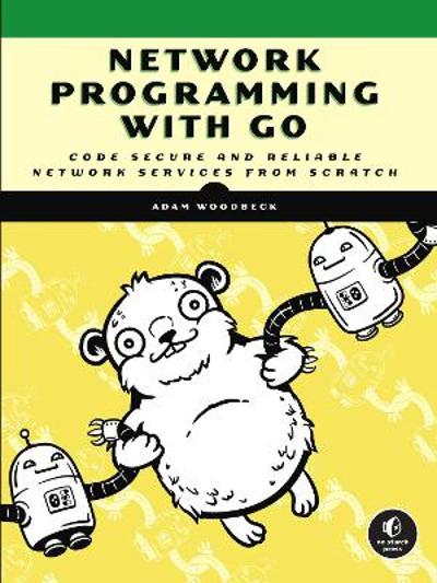 Network Programming With Go - Adam Woodbeck
