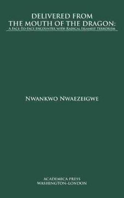 Delivered From the Mouth of the Dragon - Nwankwo Nwaezeigwe