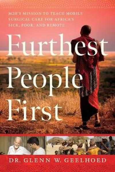 Furthest People First - Dr. Glenn Geelhoed