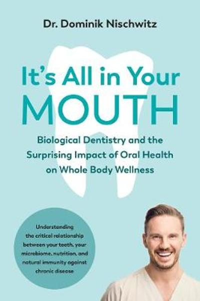 It's All in Your Mouth - Dominik Nischwitz