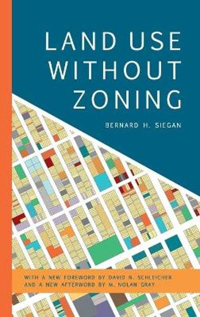 Land Use without Zoning - Bernard H. Siegan