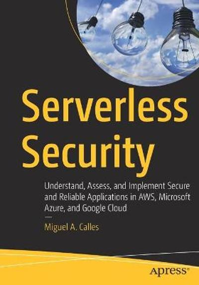 Serverless Security - Miguel A. Calles