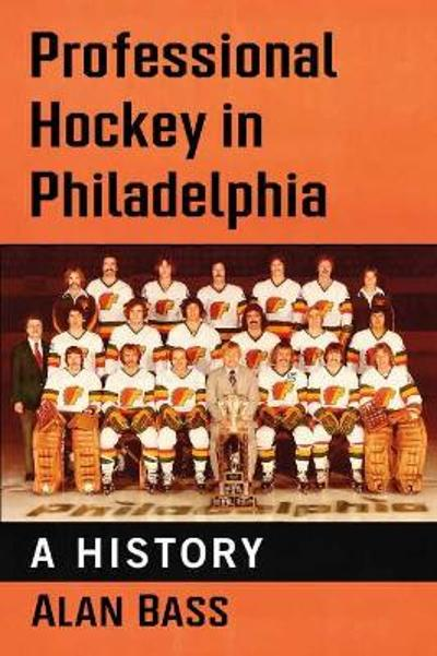 Professional Hockey in Philadelphia - Alan Bass