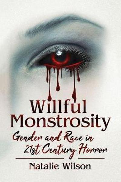 Willful Monstrosity - Natalie Wilson