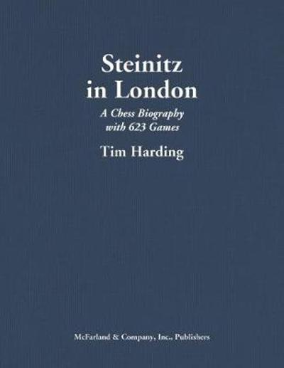 Steinitz in London - Tim Harding