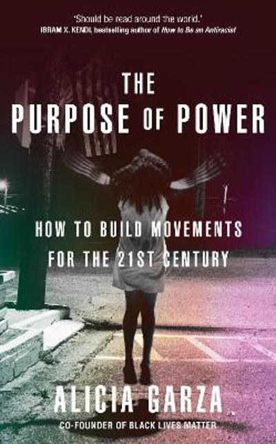 The Purpose of Power - Alicia Garza