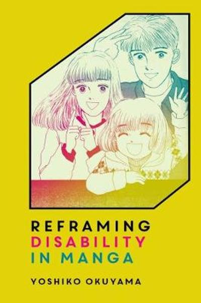 Reframing Disability in Manga - Yoshiko Okuyama