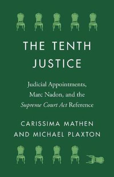 The Tenth Justice - Carissima Mathen