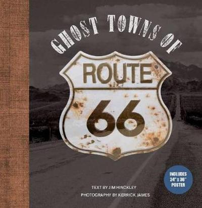 Ghost Towns of Route 66 - Jim Hinckley
