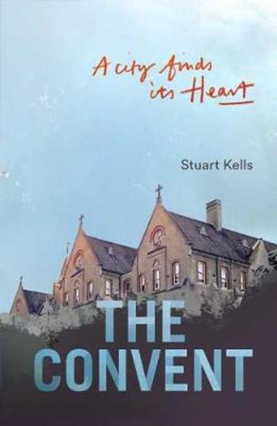 The Convent - Stuart Kells