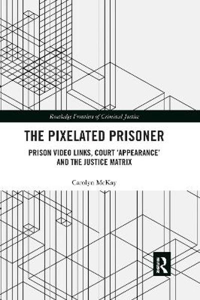 The Pixelated Prisoner - Carolyn McKay