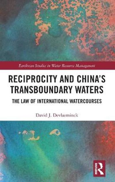 Reciprocity and China's Transboundary Waters - David J. Devlaeminck