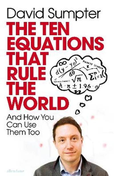 The Ten Equations that Rule the World - David Sumpter