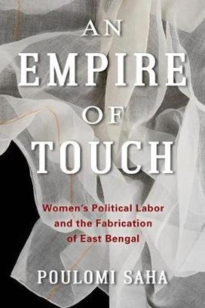 An Empire of Touch - Poulomi Saha