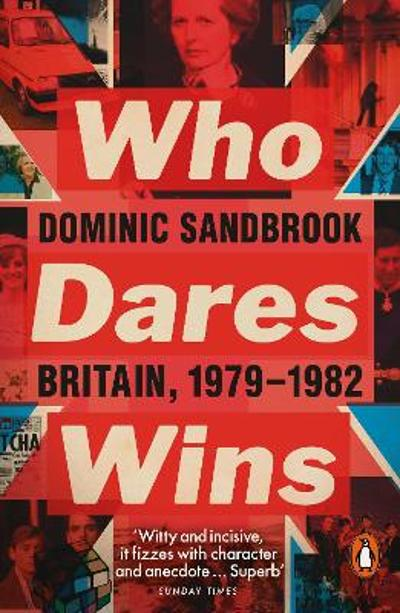 Who Dares Wins - Dominic Sandbrook