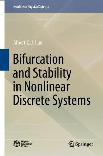 Bifurcation and Stability in Nonlinear Discrete Systems - Albert C. J. Luo