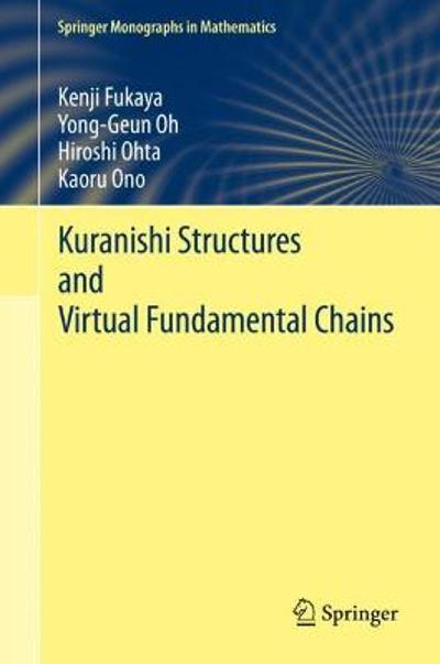 Kuranishi Structures and Virtual Fundamental Chains - Kenji Fukaya