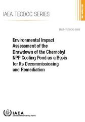 Environmental Impact Assessment of the Drawdown of the Chernobyl NPP Cooling Pond as a Basis for Its Decommissioning and Remediation - IAEA