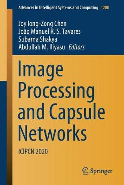 Image Processing and Capsule Networks - Joy Iong-Zong Chen