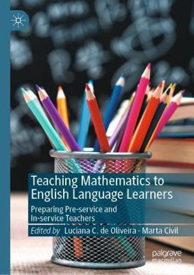 Teaching Mathematics to English Language Learners - Luciana C. de Oliveira