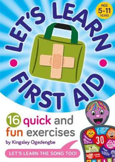 Let's Learn First Aid - Kingsley Ogedengbe