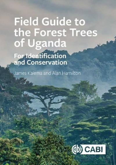 Field Guide to the Forest Trees of Uganda - James Kalema
