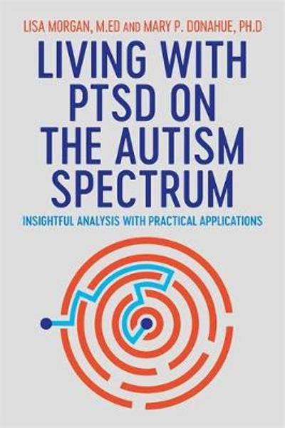 Living with PTSD on the Autism Spectrum - Lisa Morgan