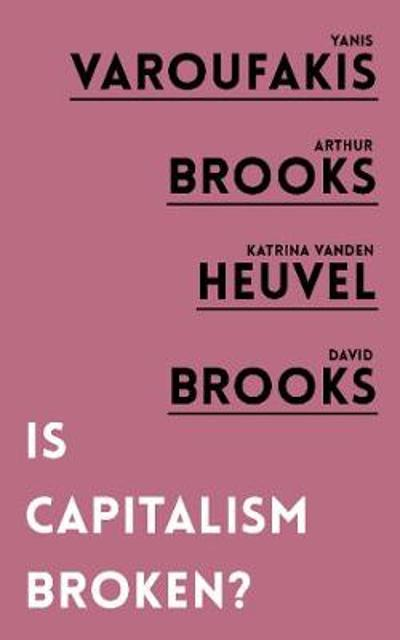 Is Capitalism Broken? - Yanis Varoufakis