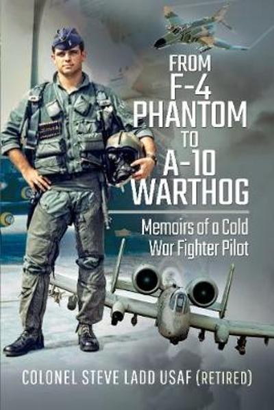 From Phantom to Warthog - Steven K Ladd