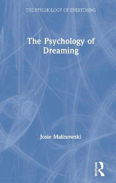 The Psychology of Dreaming - Josie Malinowski
