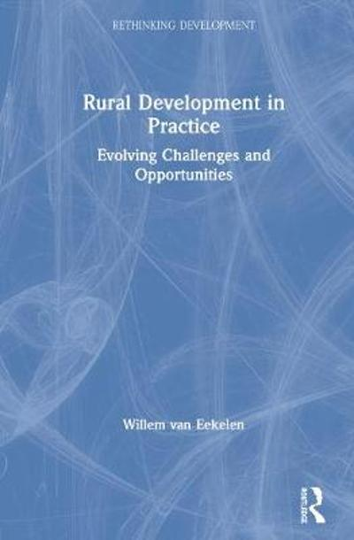 Rural Development in Practice - Willem van Eekelen