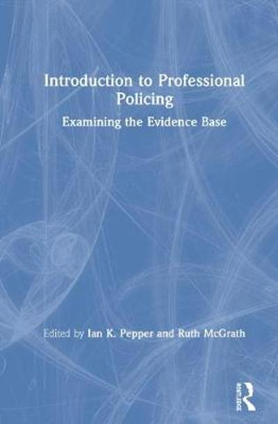 Introduction to Professional Policing - Ian K. Pepper