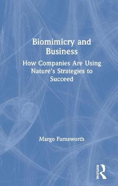 Biomimicry and Business - Margo Farnsworth