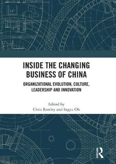 Inside the Changing Business of China - Chris Rowley