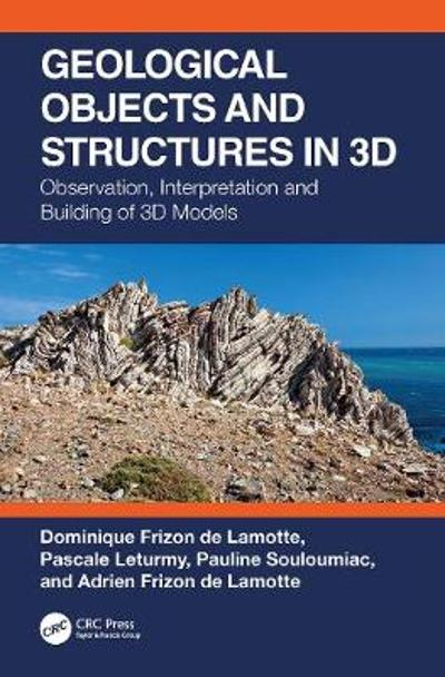 Geological Objects and Structures in 3D - Dominique Frizon de Lamotte